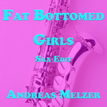 Fat Bottomed Girls SAX