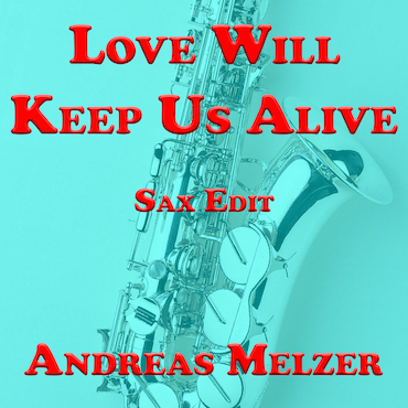 Will Keep Us Alive SAX