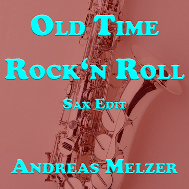 Old Time Rock'n Roll SAX