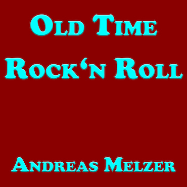Old Time Rock'n Roll